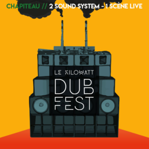 Le Kilowatt Dub Fest