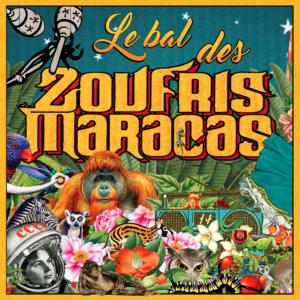 Le Bal des Zoufris Maracas