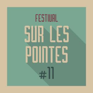 FESTIVAL SUR LES POINTES #11