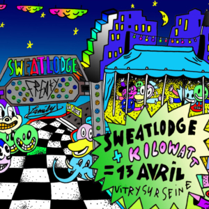 SWEATLODGE PARTY AU KILOWATT