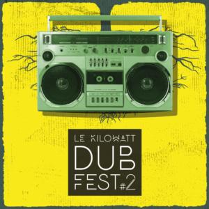 KILOWATT DUB FEST #2